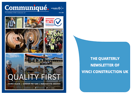 The Quarterly Newsletter of VINCI Construction UK